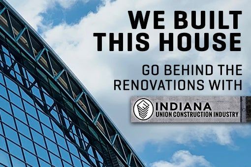 More Info for We Built This House: Behind the Renovations with Indiana Union Construction Industry