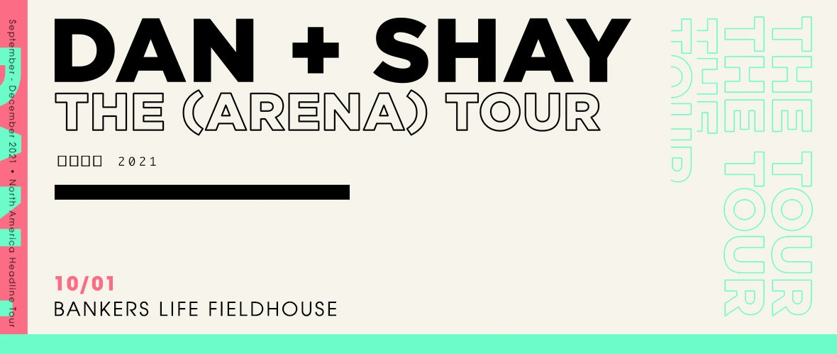 RESCHEDULED: Dan + Shay The (Arena) Tour