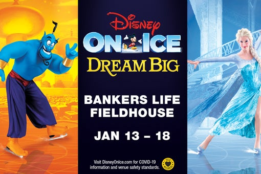 More Info for Disney on Ice presents Dream Big January 13-18 at Bankers Life Fieldhouse